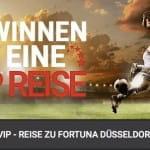 VIP Reise Fortuna Düsseldorf Gewinnspiel